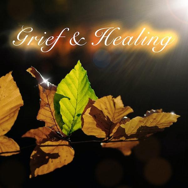 Grief & Healing