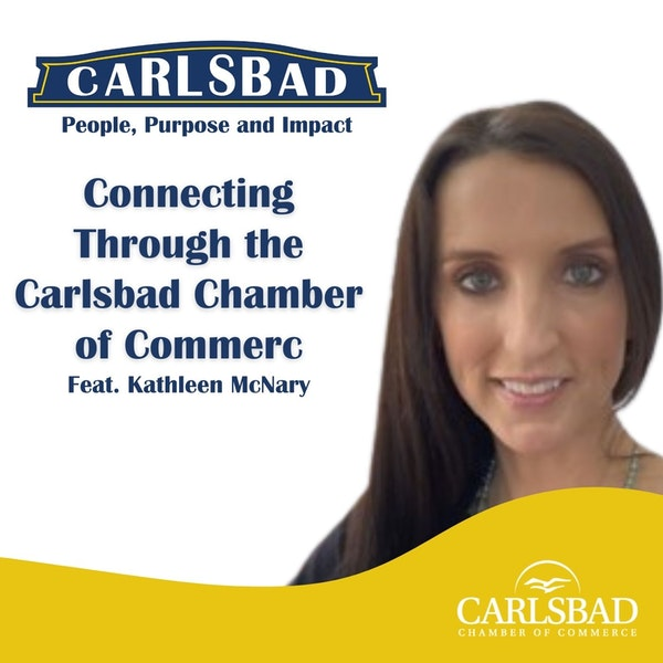 Ep. 14 Connecting Through the Carlsbad Chamber of Commerce with Kathleen McNary Image