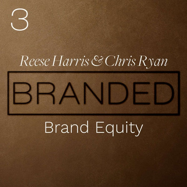 003 Reese Harris And Chris Ryan on Brand Equity Image
