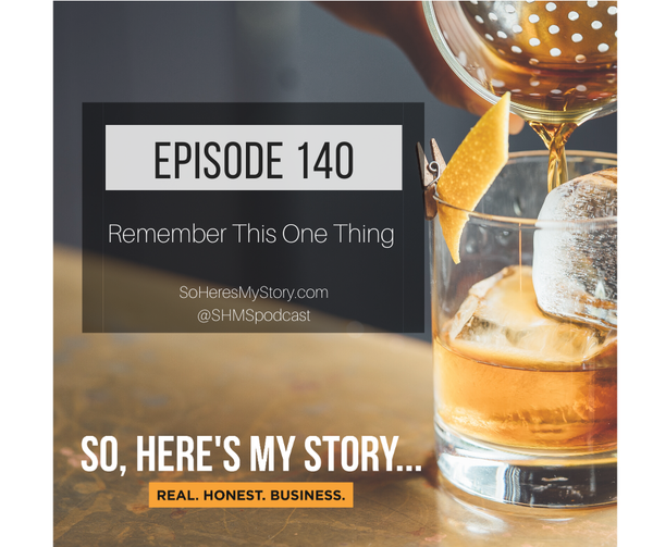Ep140: Remember This One Thing