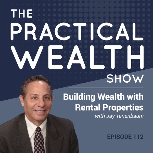 Building Wealth with Rental Properties with Jay Tenenbaum - Episode 112 Image