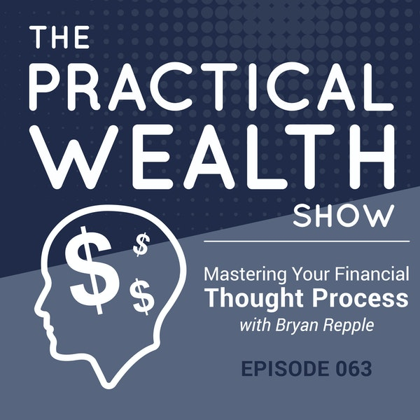 Mastering Your Financial Thought Process with Bryan Repple - Episode 63 Image