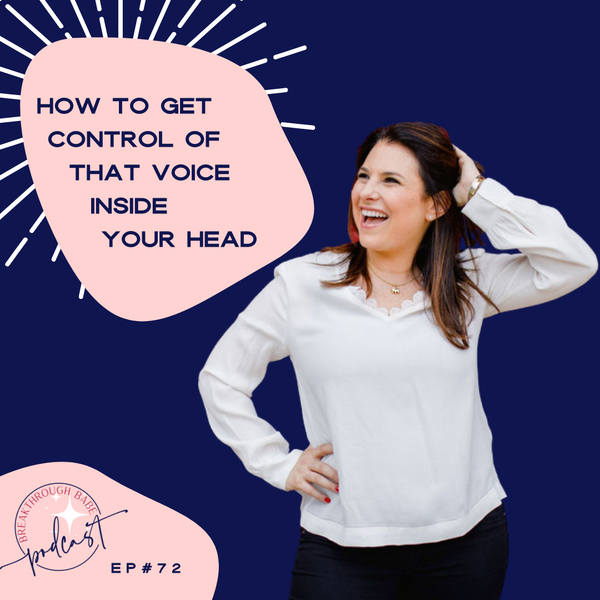 How to Get Control of that Voice Inside your Head