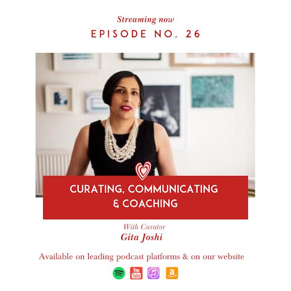 Curating, Coaching & Communicating with Curator Gita Joshi Image