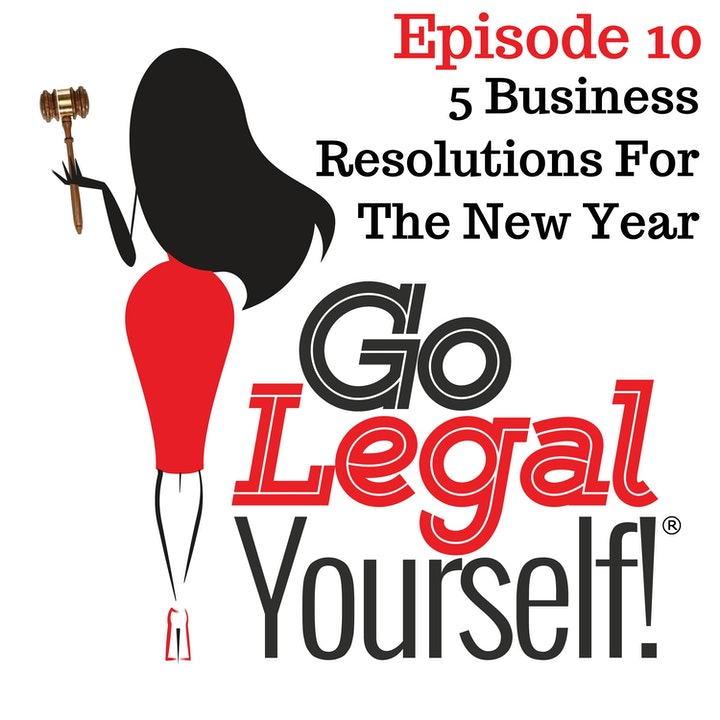 Ep. 10 Five Business Resolutions Every Entrepreneur should make for the New Year