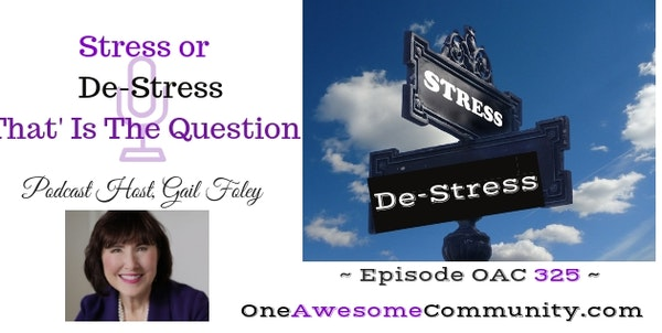 OAC 325   Stress or De-Stress.  That Is The Question.