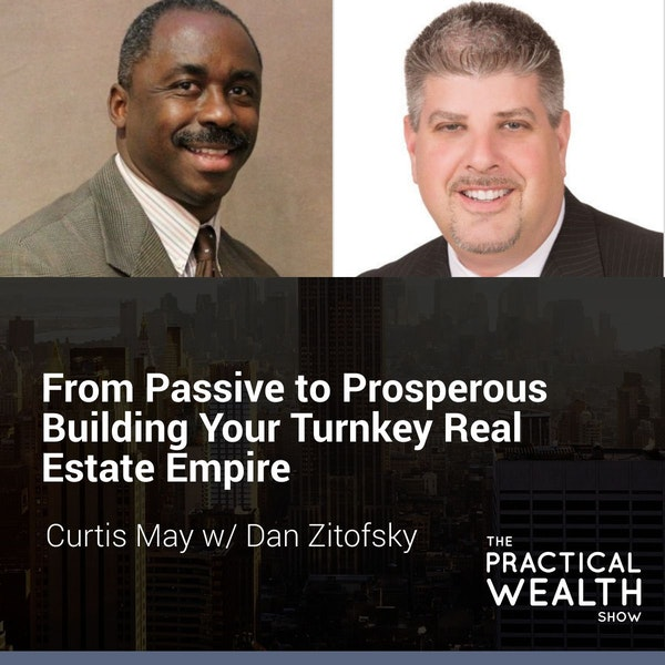From Passive to Prosperous Building Your Turnkey Real Estate Empire with Dan Zitofsky - Episode 130 Image