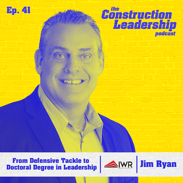 Ep. 41 :: Dr. Jim Ryan of IWR North America: From Defensive Tackle to Doctoral Degree in Leadership Image