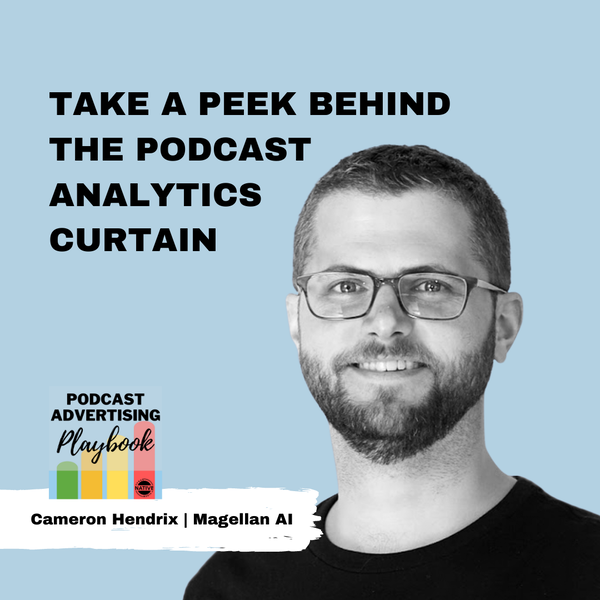 Take A Peek Behind The Podcast Analytics Curtain with Cameron Hendrix Image