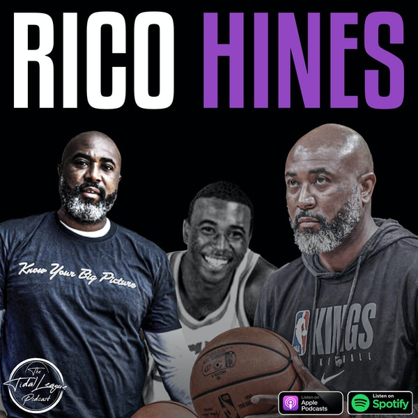 Rico Hines, NBA trainer and the Godfather of LA plus his journey to Assistant coach of the Sacramento Kings