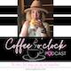 Coffee o'clock Podcast Album Art