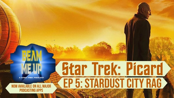 Supplemental - Picard Ep 5: Stardust City Rag, with guest @TrekGeeksBill