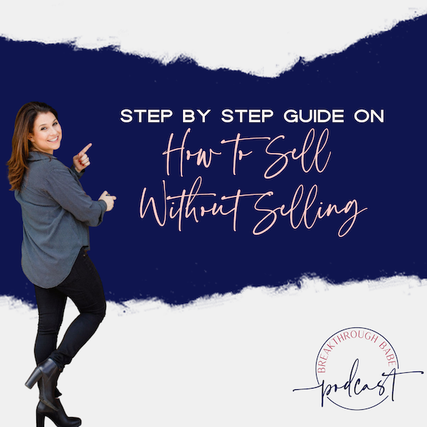 Step by Step Guide on How to Sell Without Selling