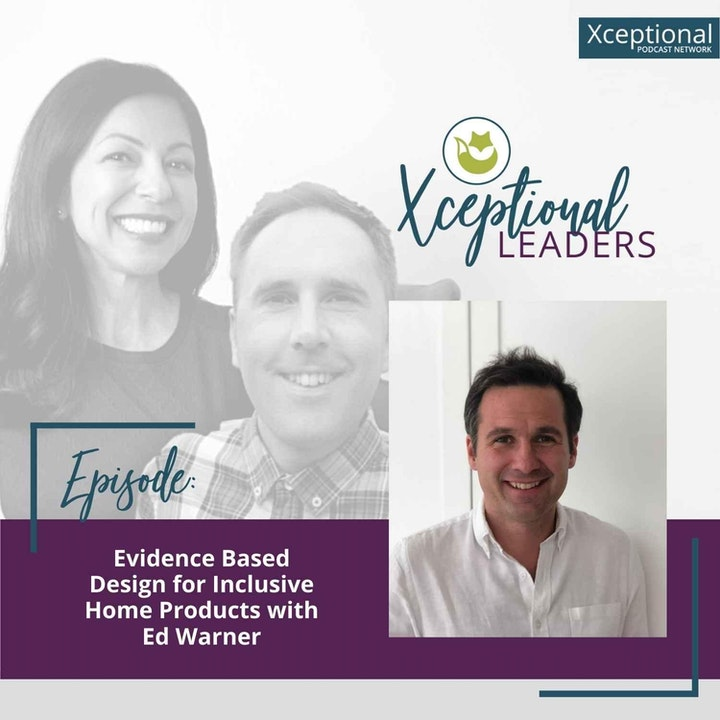 Evidence Based Design for Inclusive Home Products with Ed Warner