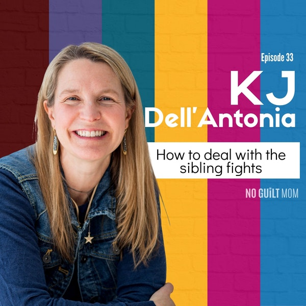033 How to deal with the sibling fights with KJ Dell'Antonia Image
