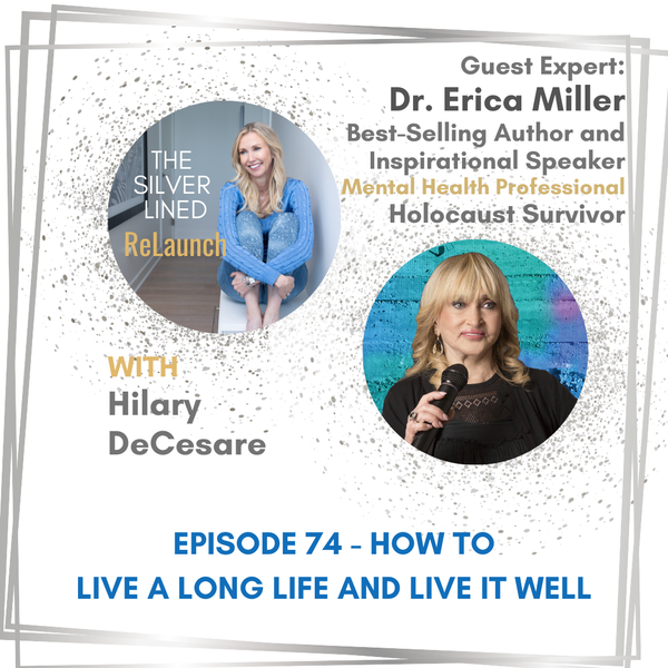 How to Live a Long Life and Live it Well with Dr. Erica Miller EP74