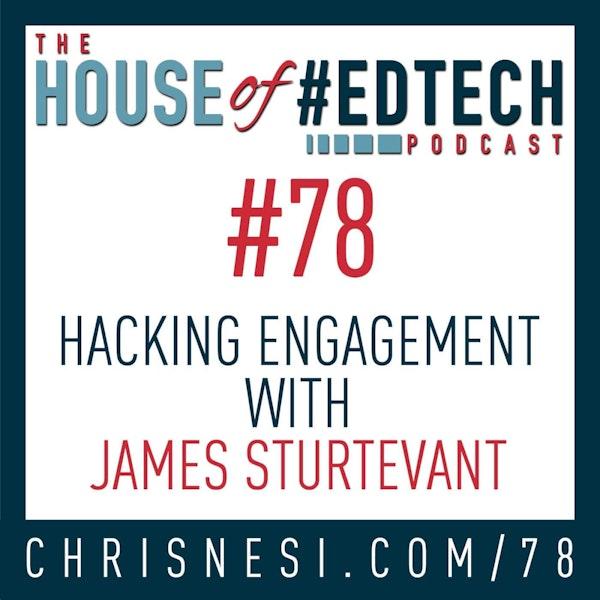 Hacking Engagement with James Sturtevant - HoET078 Image