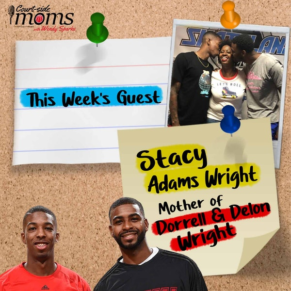 Delon and Dorell Wright's mom, Stacy Adams Wright