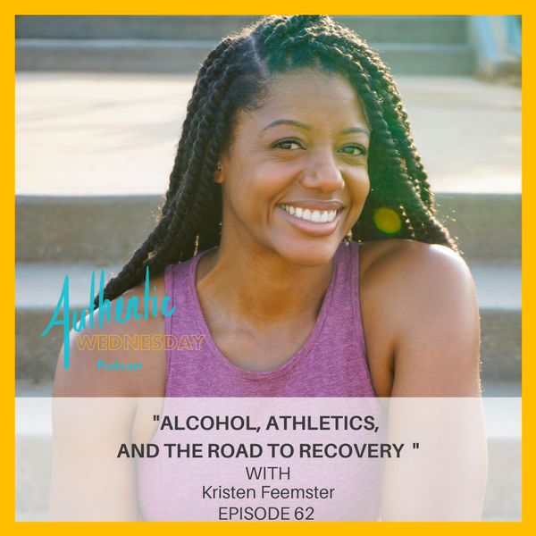 62. Alcohol, Athletics, and the Road to Recovery with Kristen Feemster Image