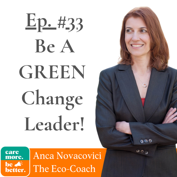 Be A Green Change Leader with Anca Novacovici, The Eco Coach