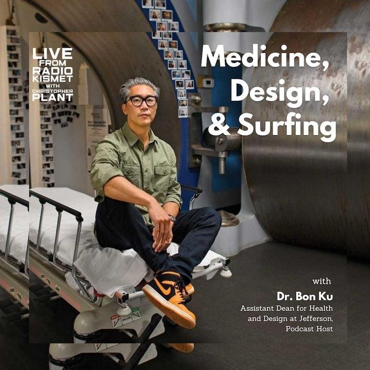 Medicine, Design, & Surfing With Bon Ku