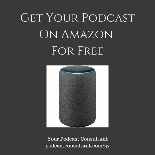 Get Your Podcast on Amazon For Free