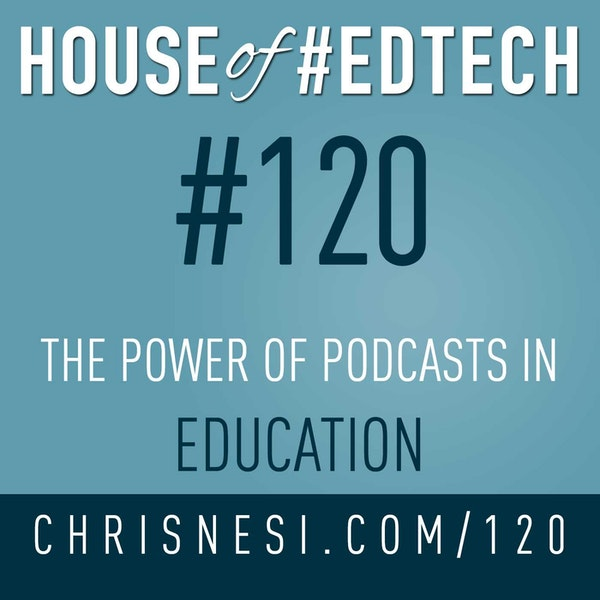 The Power of Podcasts in Education - HoET120 Image