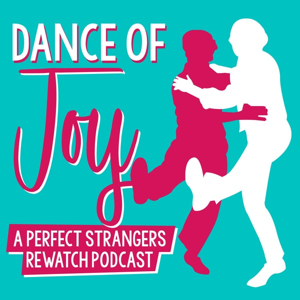 Introducing Dance of Joy: A Perfect Strangers Rewatch Podcast