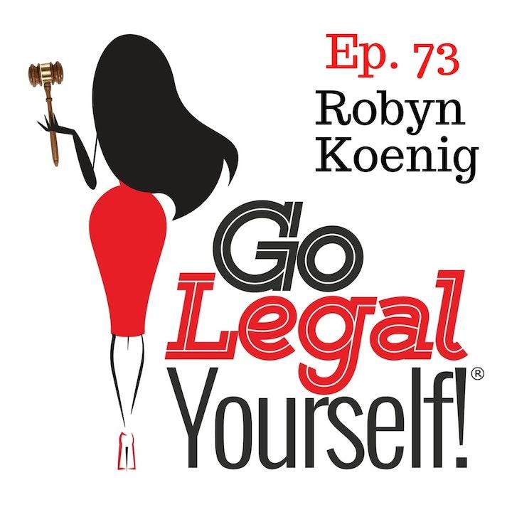 Ep. 73 Robyn Koenig: Removing Roadblocks