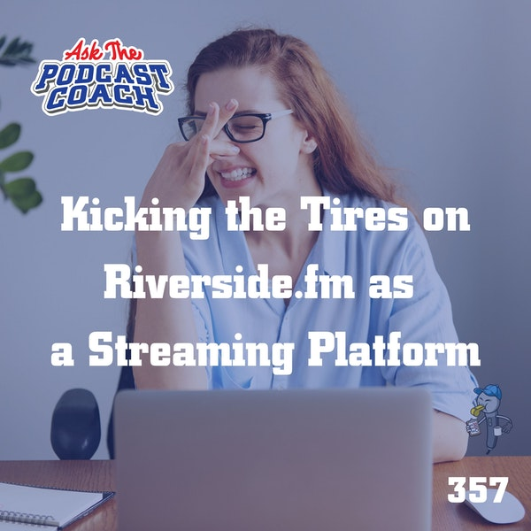 Kicking the Tires on Riverside.fm as  a Streaming Platform