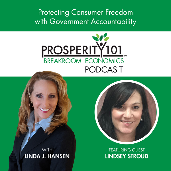 Protecting Consumer Freedom with Government Accountability – with Lindsey Stroud [Ep. 85]