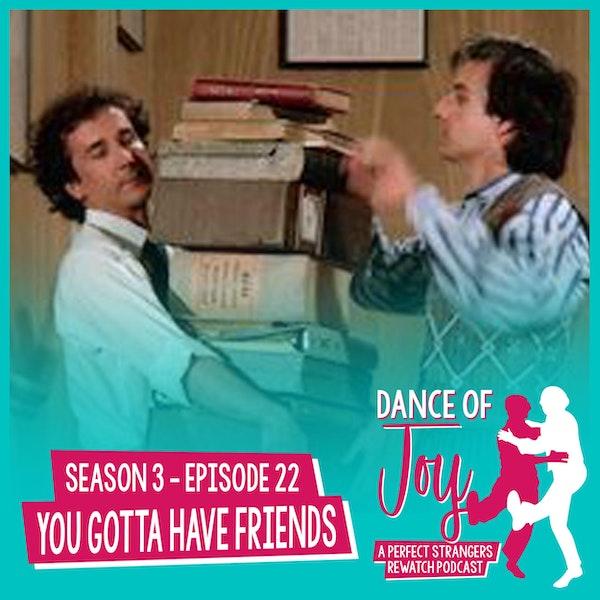 You Gotta Have Friends - Perfect Strangers Season 3 Episode 22