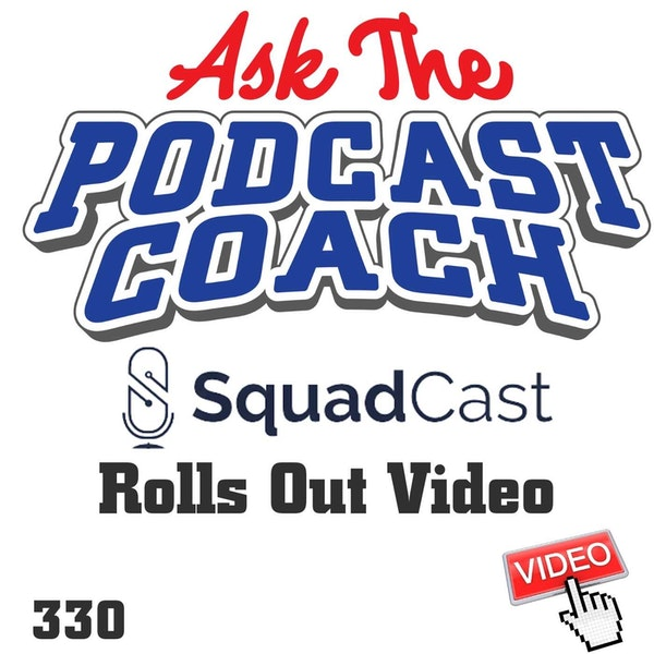 Squadcast Launches Video Version of their Service