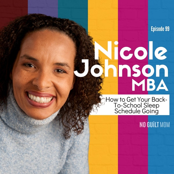 099 How to Get Your Back-To-School Sleep Schedule Going with Nicole Johnson Image