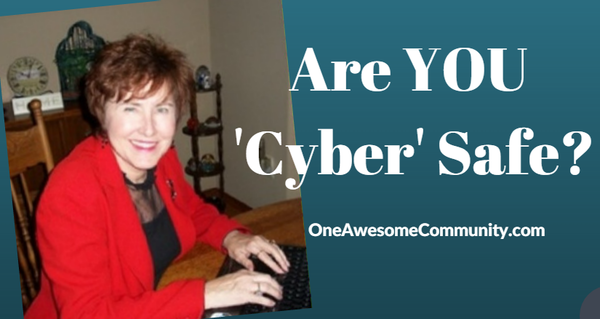 OAC 218 Are YOU 'Cyber' Safe?