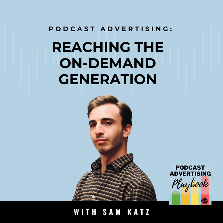 Podcast Advertising Is Reaching The Unreachable On-Demand Generation