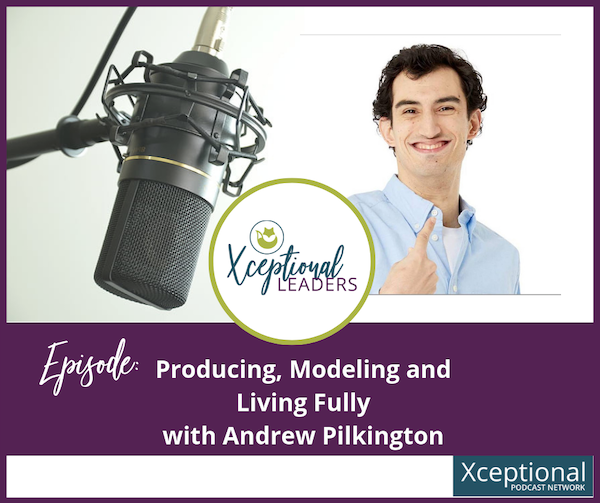 Producing, Modeling, and Living Fully with Andrew Pilkington Image