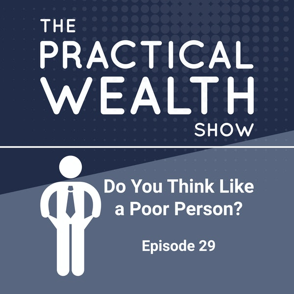 Do You Think Like a Poor Person? - Episode 29 Image