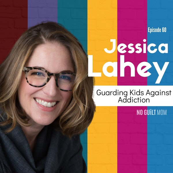 060 Guarding Kids Against Addiction with Jessica Lahey Image