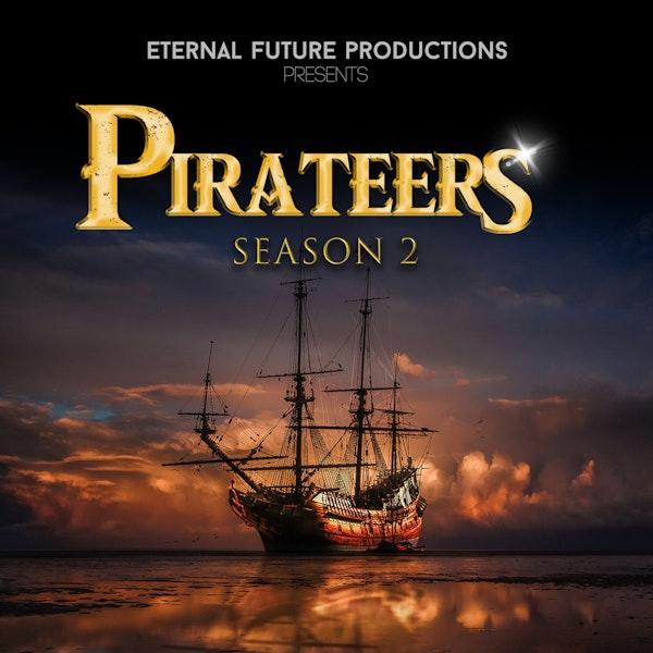 Pirateers: Season 2 - Episode 1