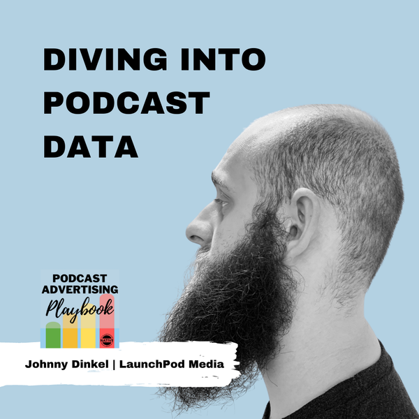 Diving Into Podcast Data With Johnny Dinkel From LaunchPod Media Image