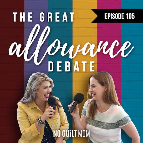 105 The Great Allowance Debate