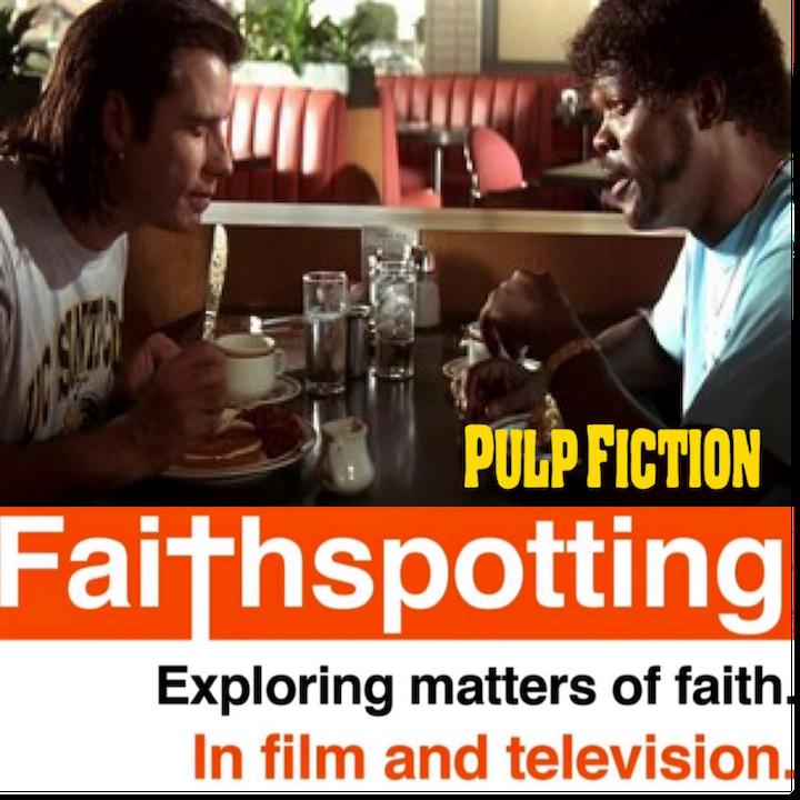 """Faithspotting """"Pulp Fiction"""" Pt. 2 Faith Edition"""
