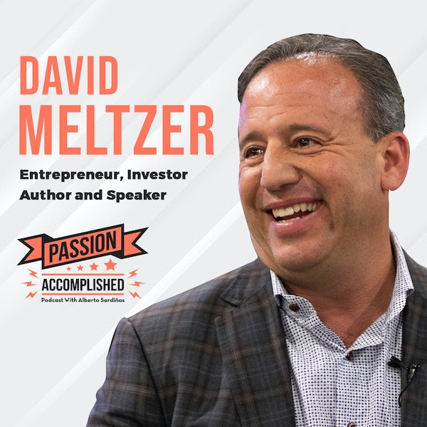 From a $100M-bankruptcy to a meaningful life with David Meltzer