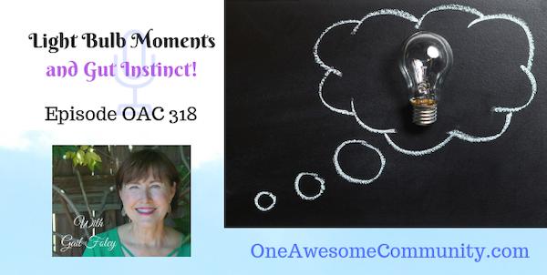 OAC 318 Light Bulb Moments and Gut Instinct