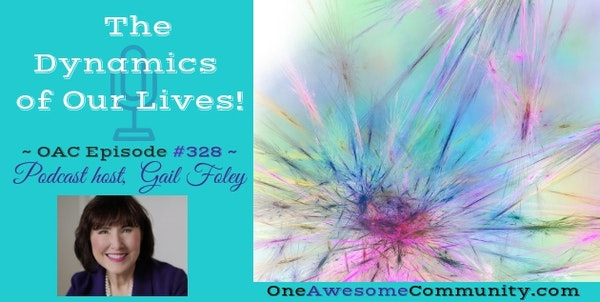 OAC 328  The Dynamics of Our Lives!