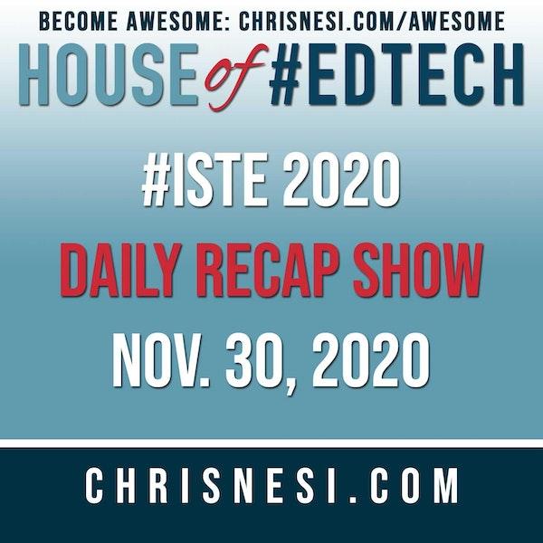 BONUS: #ISTE 2020 Daily Recap Show - Nov. 30 Image