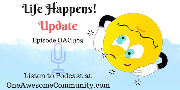 OAC 309 Life Happens Update!