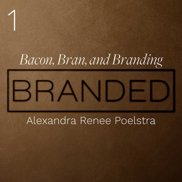 Episode image for 001: Bacon, Bran, and Branding