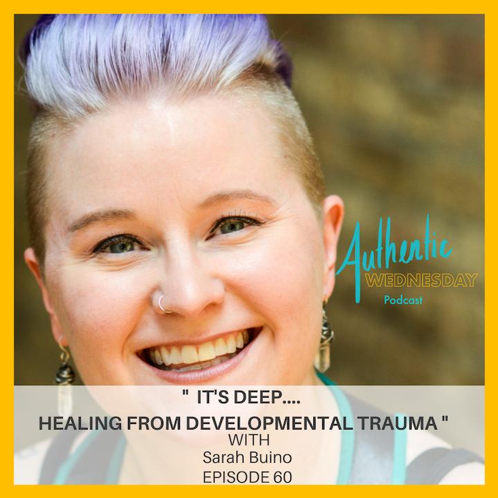 60. It's deep.... Healing from Developmental Trauma with Sarah Buino